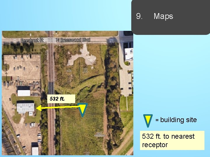 9. Maps 532 ft. = building site 532 ft. to nearest receptor