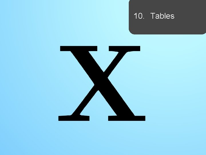 10. Tables