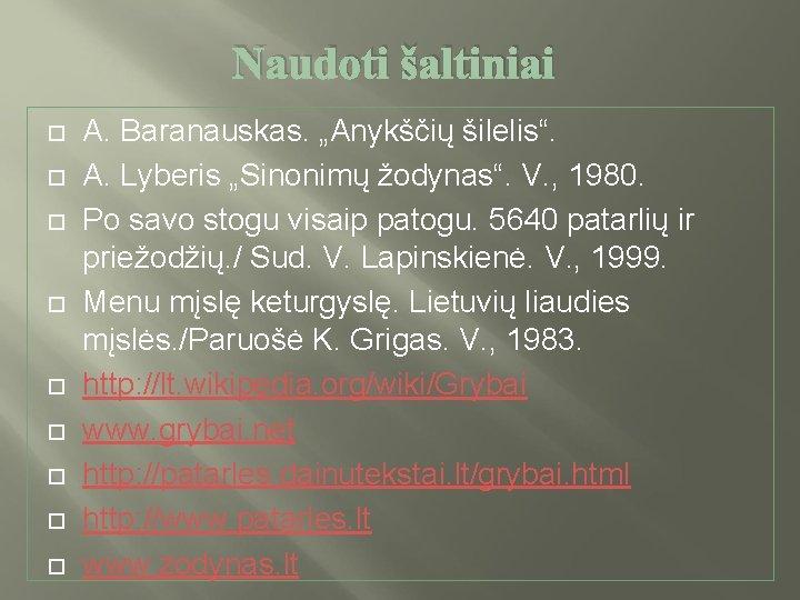 """Naudoti šaltiniai A. Baranauskas. """"Anykščių šilelis"""". A. Lyberis """"Sinonimų žodynas"""". V. , 1980. Po"""