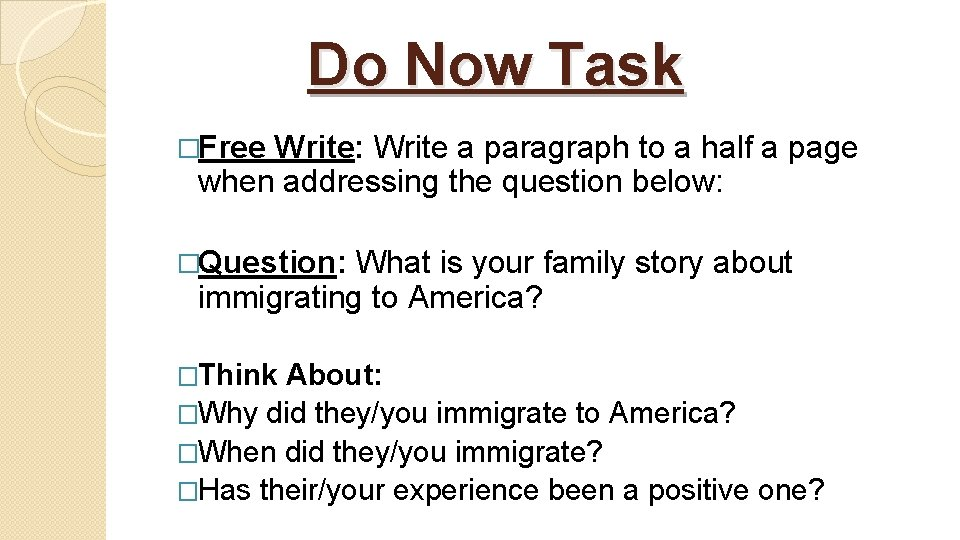 Do Now Task �Free Write: Write a paragraph to a half a page when