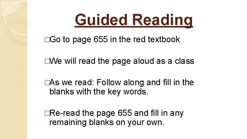 Guided Reading �Go to page 655 in the red textbook �We will read the