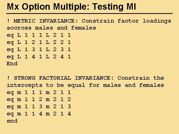 Mx Option Multiple: Testing MI ! METRIC INVARIANCE: Constrain factor loadings accross males and