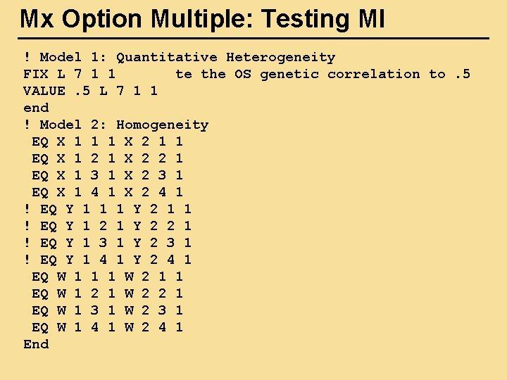 Mx Option Multiple: Testing MI ! Model 1: Quantitative Heterogeneity FIX L 7 1