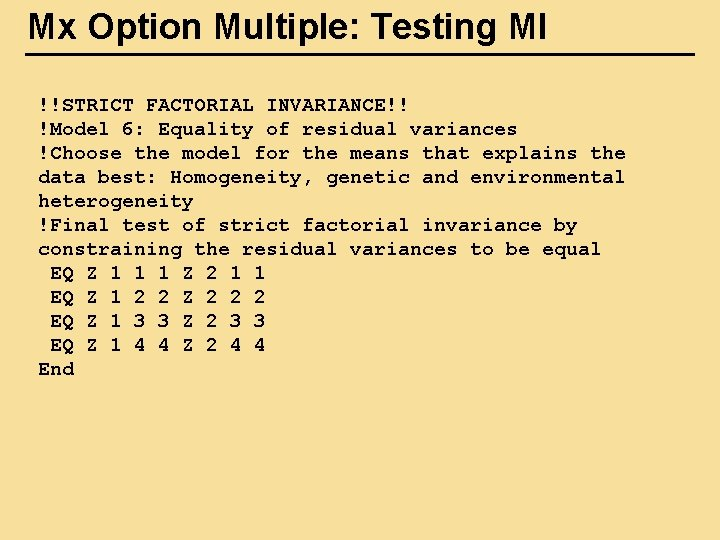 Mx Option Multiple: Testing MI !!STRICT FACTORIAL INVARIANCE!! !Model 6: Equality of residual variances