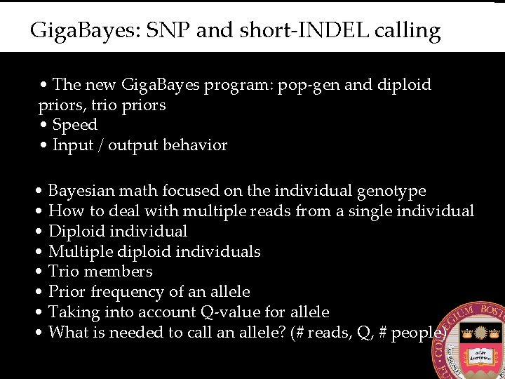 Giga. Bayes: SNP and short-INDEL calling • The new Giga. Bayes program: pop-gen and