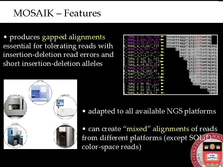 MOSAIK – Features • produces gapped alignments essential for tolerating reads with insertion-deletion read