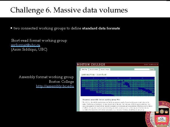 Challenge 6. Massive data volumes • two connected working groups to define standard data