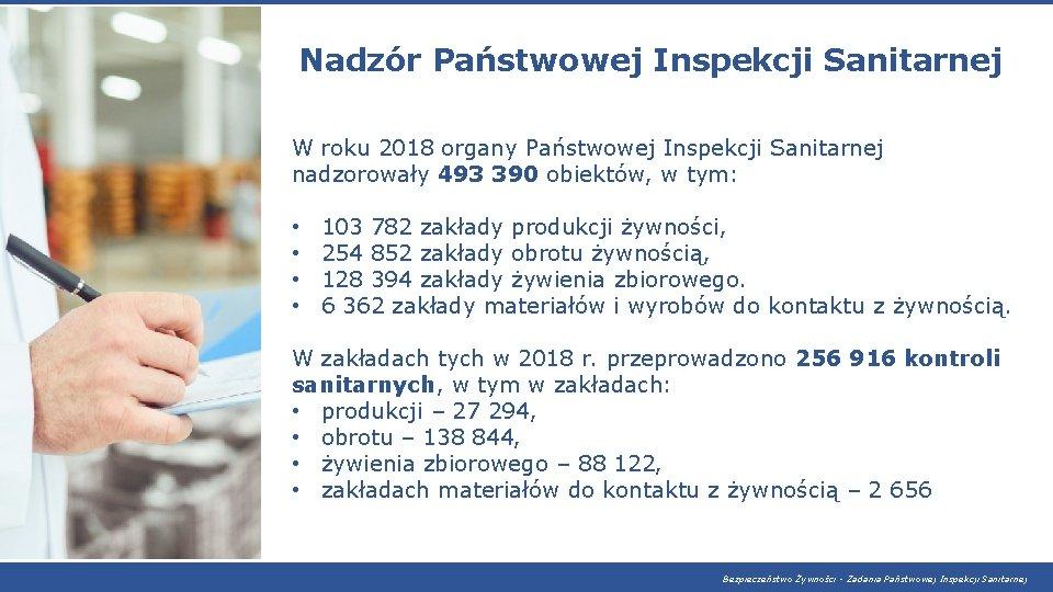Nadzór Państwowej Inspekcji Sanitarnej W roku 2018 organy Państwowej Inspekcji Sanitarnej nadzorowały 493 390
