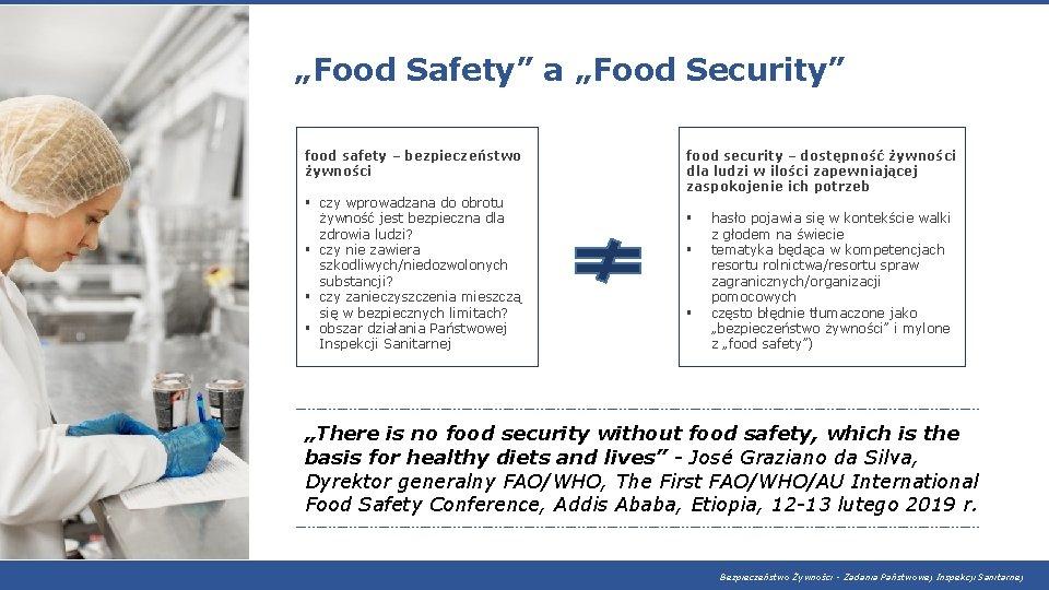 """""""Food Safety"""" a """"Food Security"""" food safety – bezpieczeństwo żywności § czy wprowadzana do"""