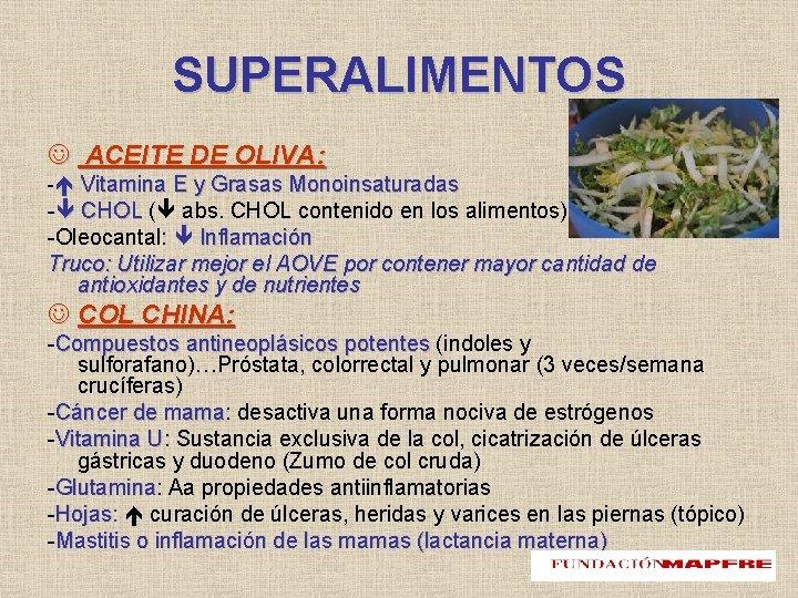 SUPERALIMENTOS ACEITE DE OLIVA: - Vitamina E y Grasas Monoinsaturadas - CHOL ( abs.