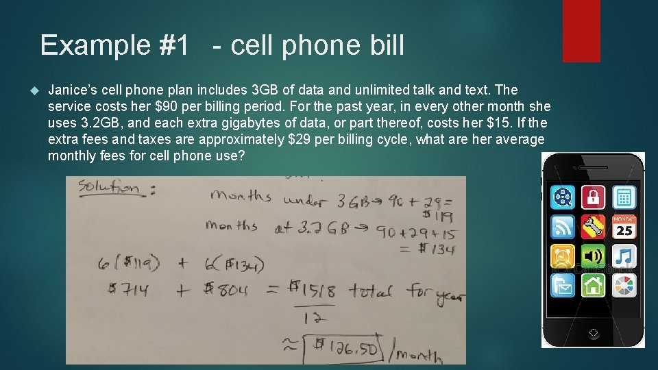 Example #1 - cell phone bill Janice's cell phone plan includes 3 GB of
