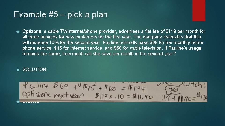 Example #5 – pick a plan Optizone, a cable TV/Internet/phone provider, advertises a flat