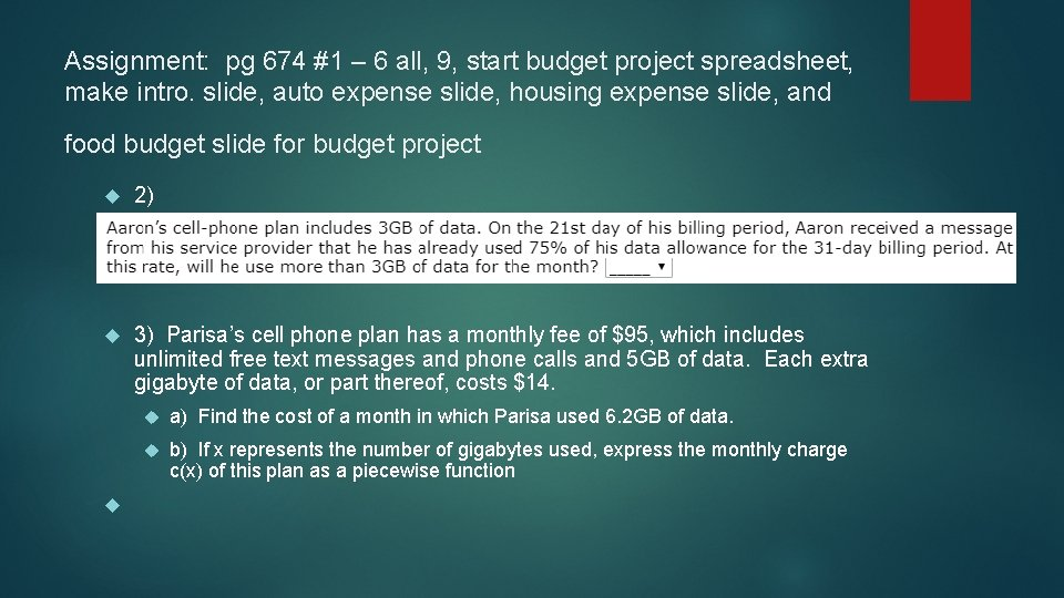 Assignment: pg 674 #1 – 6 all, 9, start budget project spreadsheet, make intro.