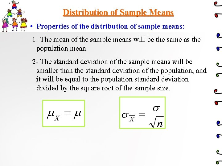 Distribution of Sample Means • Properties of the distribution of sample means: 1 -