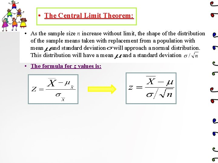 • The Central Limit Theorem: • As the sample size n increase without