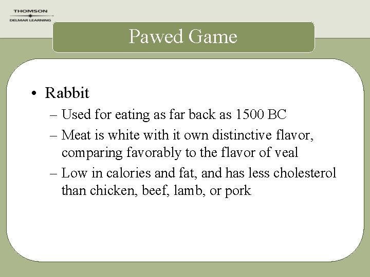 Pawed Game • Rabbit – Used for eating as far back as 1500 BC