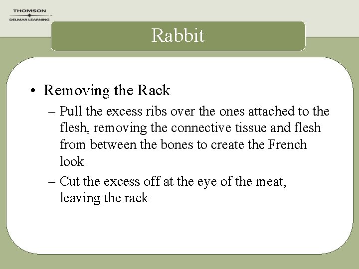 Rabbit • Removing the Rack – Pull the excess ribs over the ones attached