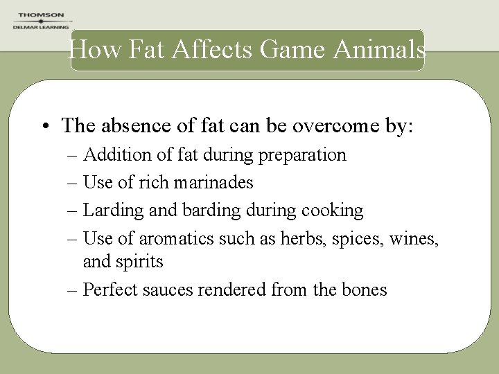 How Fat Affects Game Animals • The absence of fat can be overcome by: