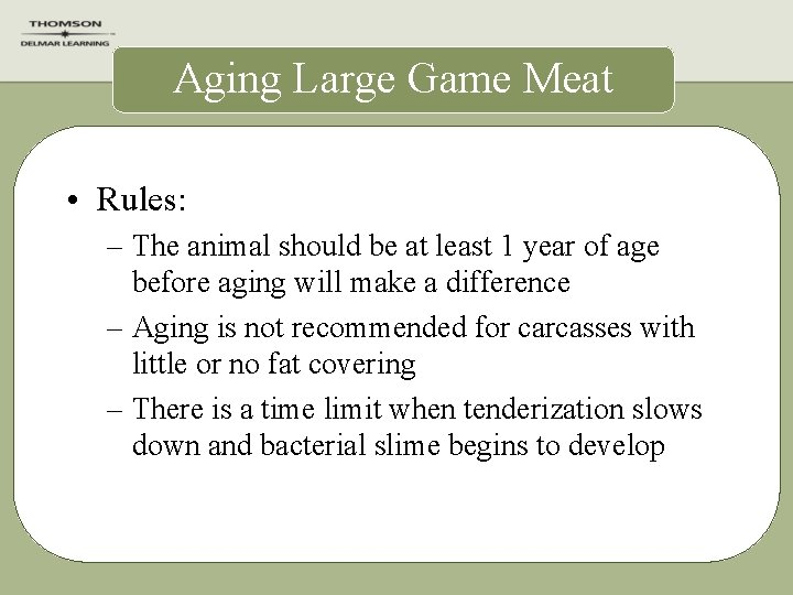 Aging Large Game Meat • Rules: – The animal should be at least 1