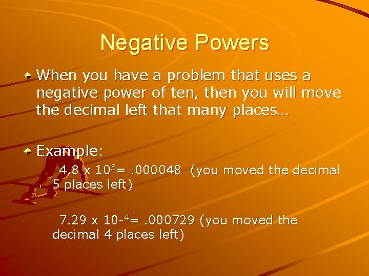 Negative Powers When you have a problem that uses a negative power of ten,
