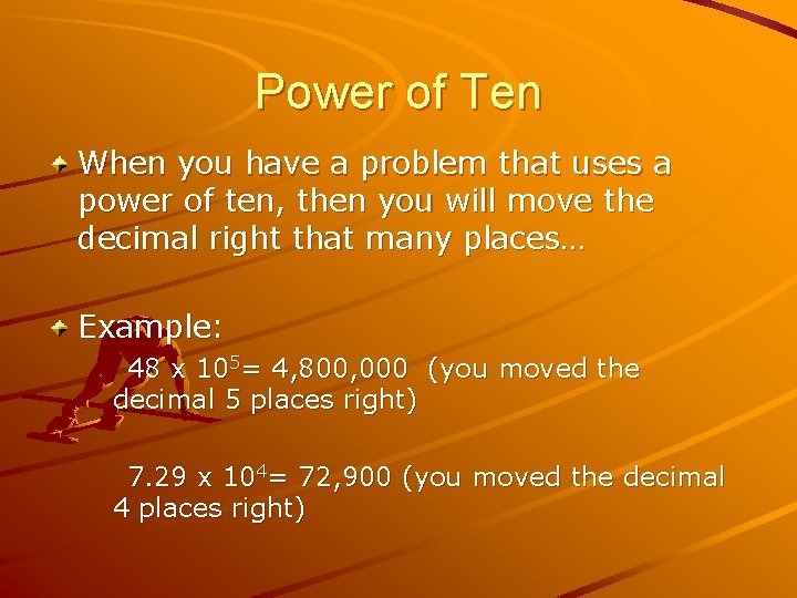 Power of Ten When you have a problem that uses a power of ten,