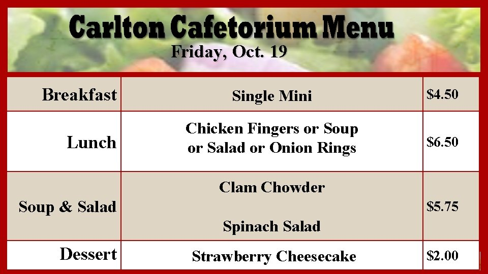 Friday, Oct. 19 Breakfast Lunch Single Mini $4. 50 Chicken Fingers or Soup or