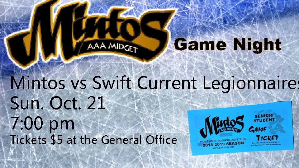 Game Night Mintos vs Swift Current Legionnaires Sun. Oct. 21 7: 00 pm Tickets
