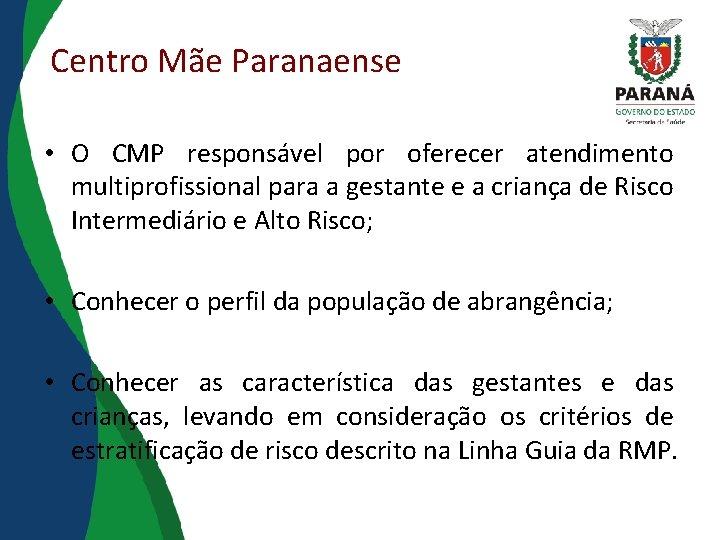 Centro Mãe Paranaense • O CMP responsável por oferecer atendimento multiprofissional para a gestante