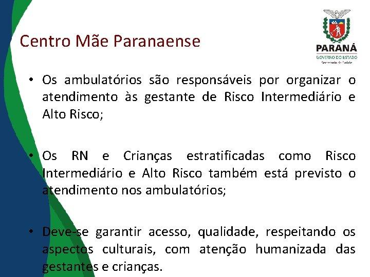 Centro Mãe Paranaense • Os ambulatórios são responsáveis por organizar o atendimento às gestante