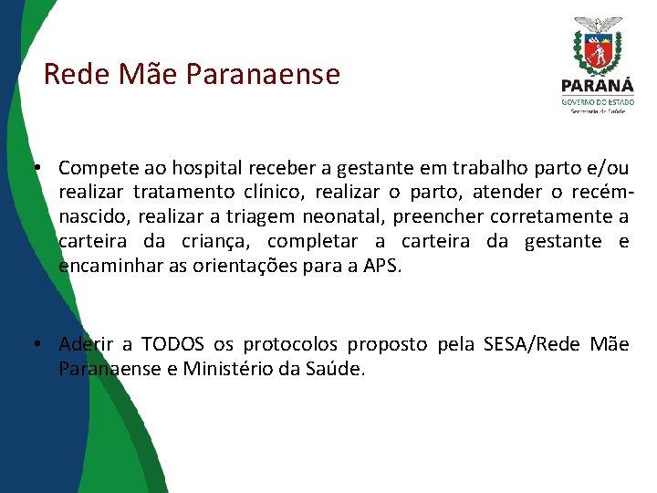 Rede Mãe Paranaense • Compete ao hospital receber a gestante em trabalho parto e/ou