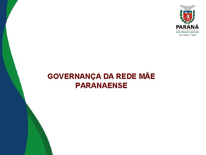 GOVERNANÇA DA REDE MÃE PARANAENSE