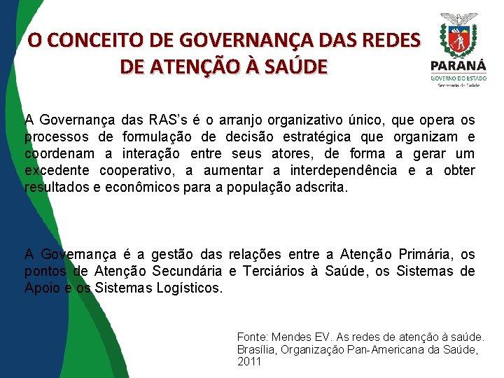 O CONCEITO DE GOVERNANÇA DAS REDES DE ATENÇÃO À SAÚDE A Governança das RAS's