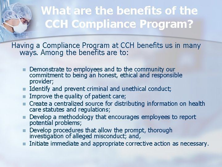 What are the benefits of the CCH Compliance Program? Having a Compliance Program at