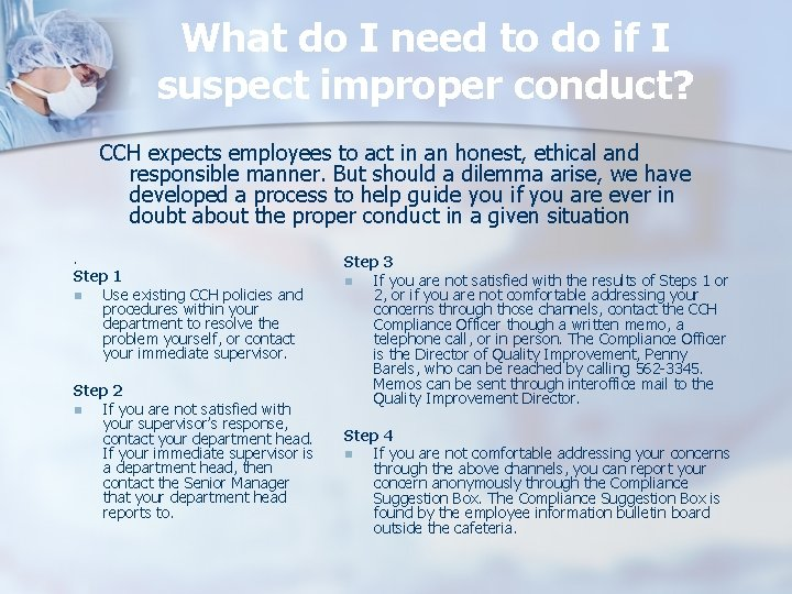 What do I need to do if I suspect improper conduct? CCH expects employees