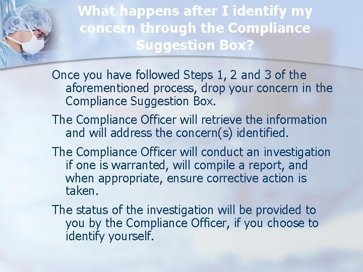 What happens after I identify my concern through the Compliance Suggestion Box? Once you