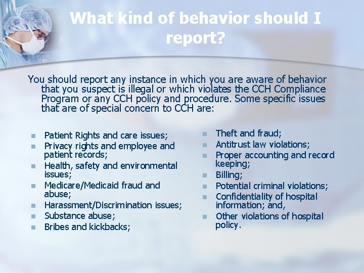 What kind of behavior should I report? You should report any instance in which