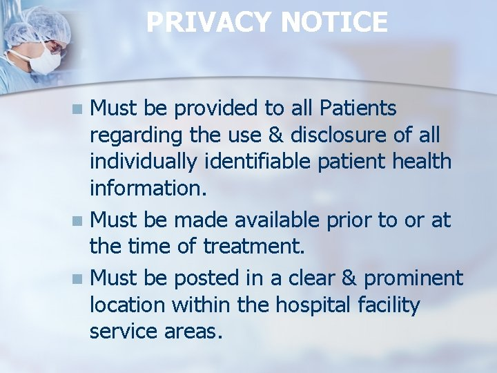 PRIVACY NOTICE Must be provided to all Patients regarding the use & disclosure of