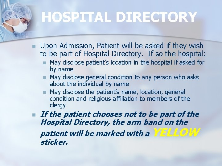 HOSPITAL DIRECTORY n Upon Admission, Patient will be asked if they wish to be