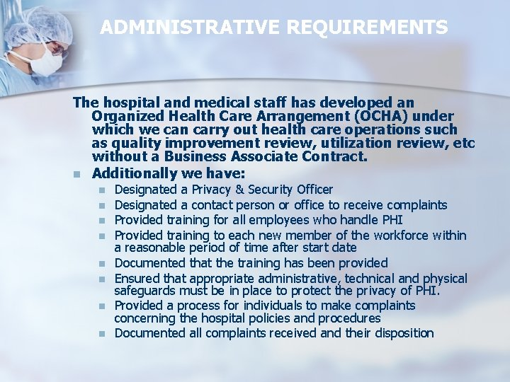 ADMINISTRATIVE REQUIREMENTS The hospital and medical staff has developed an Organized Health Care Arrangement