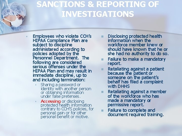 SANCTIONS & REPORTING OF INVESTIGATIONS § Employees who violate CCH's HIPAA Compliance Plan are