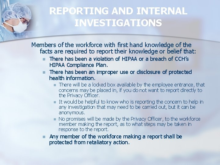 REPORTING AND INTERNAL INVESTIGATIONS Members of the workforce with first hand knowledge of the