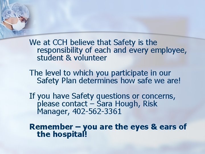 We at CCH believe that Safety is the responsibility of each and every employee,