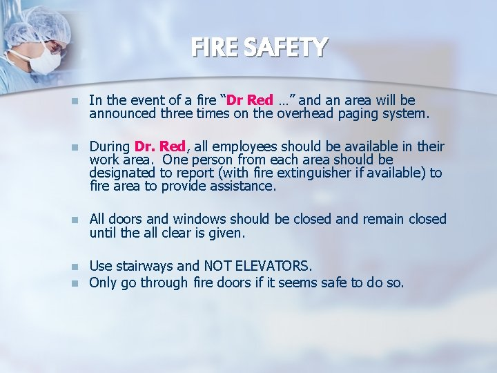 """FIRE SAFETY n In the event of a fire """"Dr Red …"""" and an"""