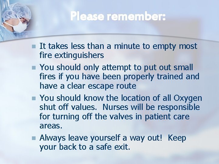 Please remember: n n It takes less than a minute to empty most fire