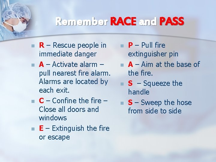 Remember RACE and PASS n n R – Rescue people in immediate danger A