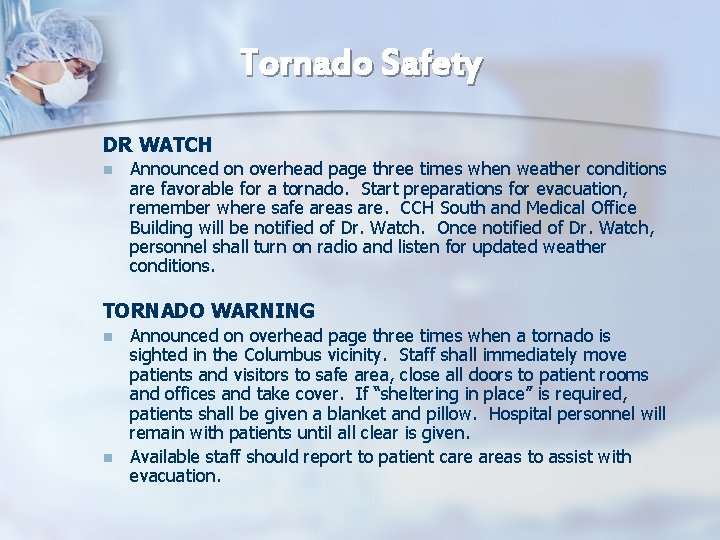 Tornado Safety DR WATCH n Announced on overhead page three times when weather conditions