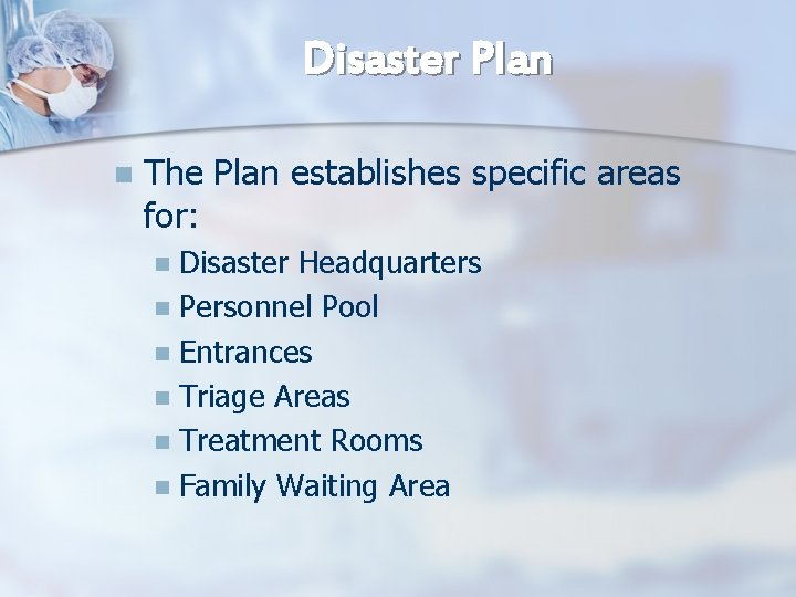Disaster Plan n The Plan establishes specific areas for: Disaster Headquarters n Personnel Pool