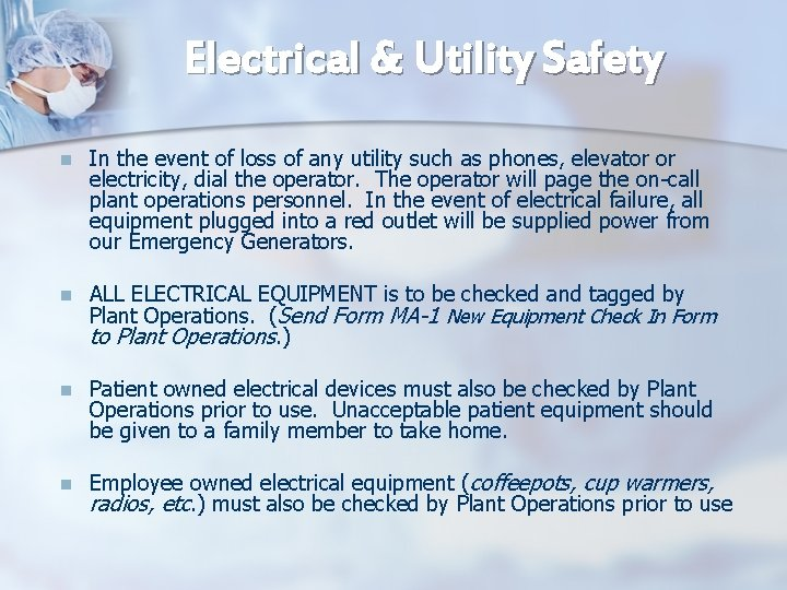 Electrical & Utility Safety n In the event of loss of any utility such