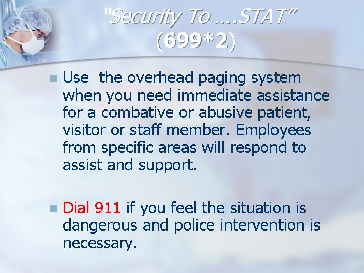 """""""Security To …. STAT"""" (699*2) n Use the overhead paging system when you need"""