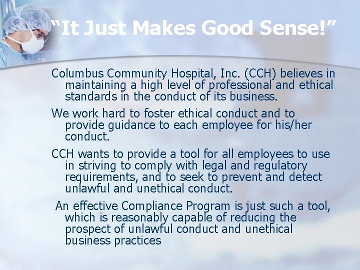 """""""It Just Makes Good Sense!"""" Columbus Community Hospital, Inc. (CCH) believes in maintaining a"""